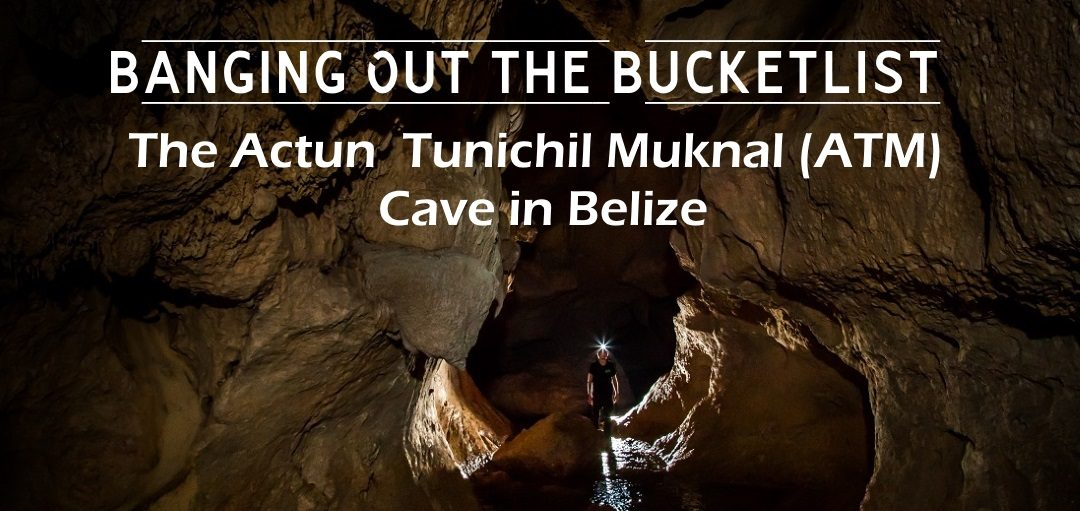 ATM Cave Belize-Bucketlist