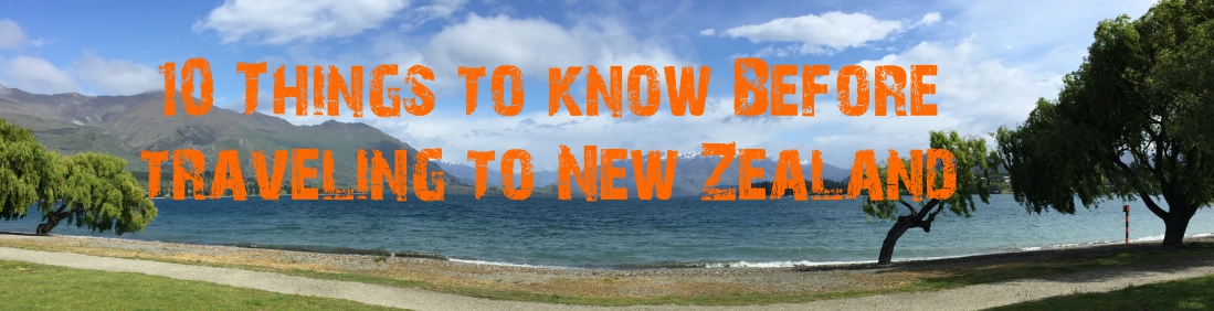 10 Things to Know Before Traveling to New Zealand