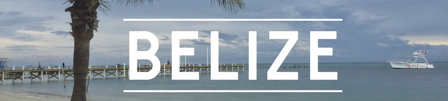 Start Here - Belize travel Guides