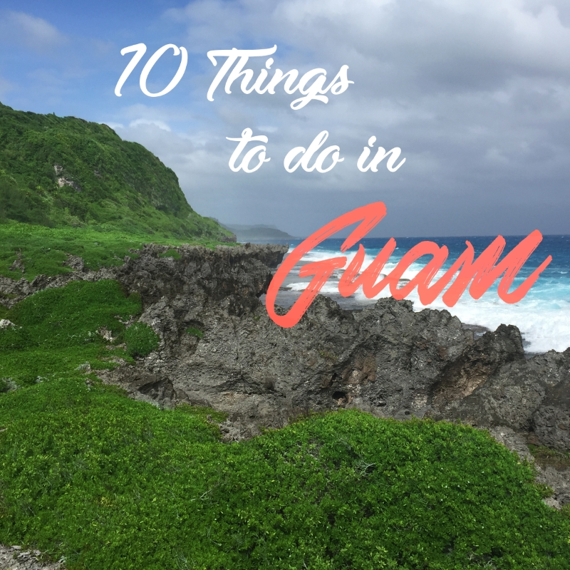 Guam 10 Best things to do